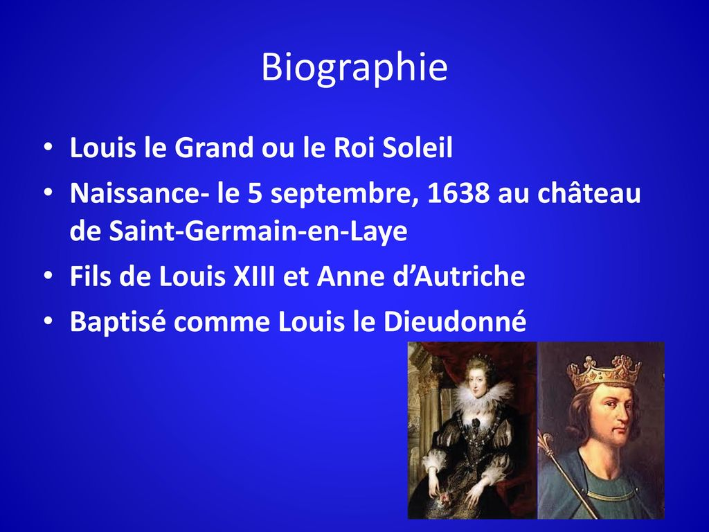 Biographie Louis le Grand ou le Roi Soleil
