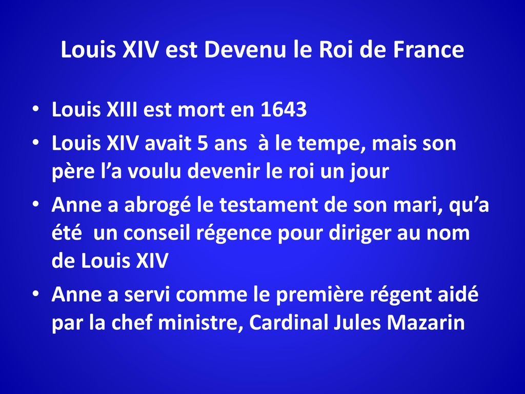 Louis XIV est Devenu le Roi de France