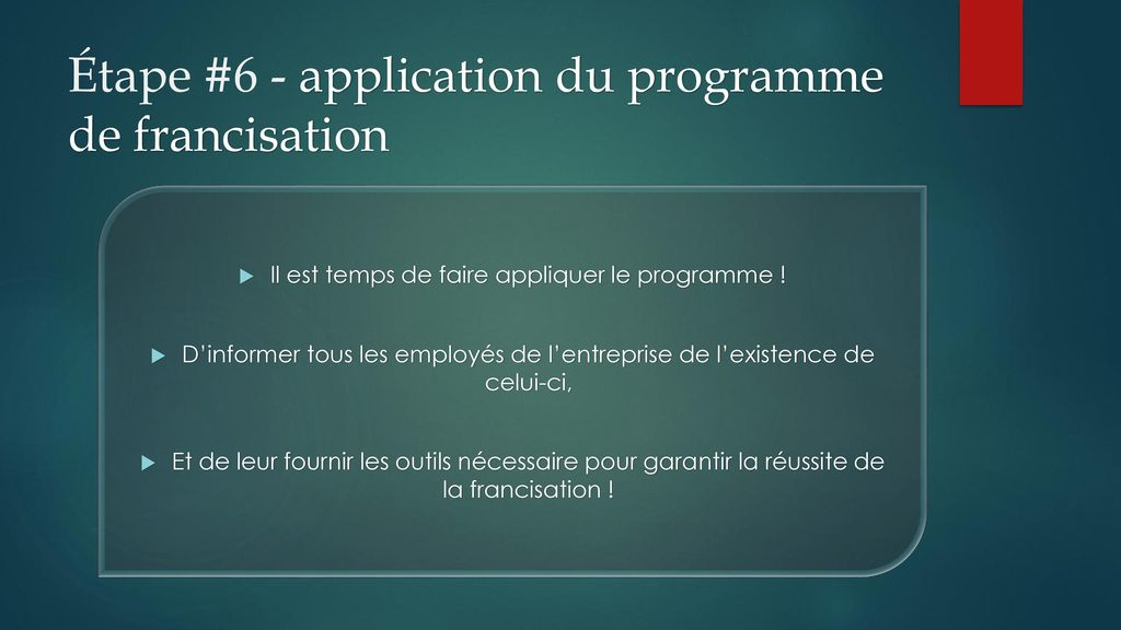 Étape #6 - application du programme de francisation