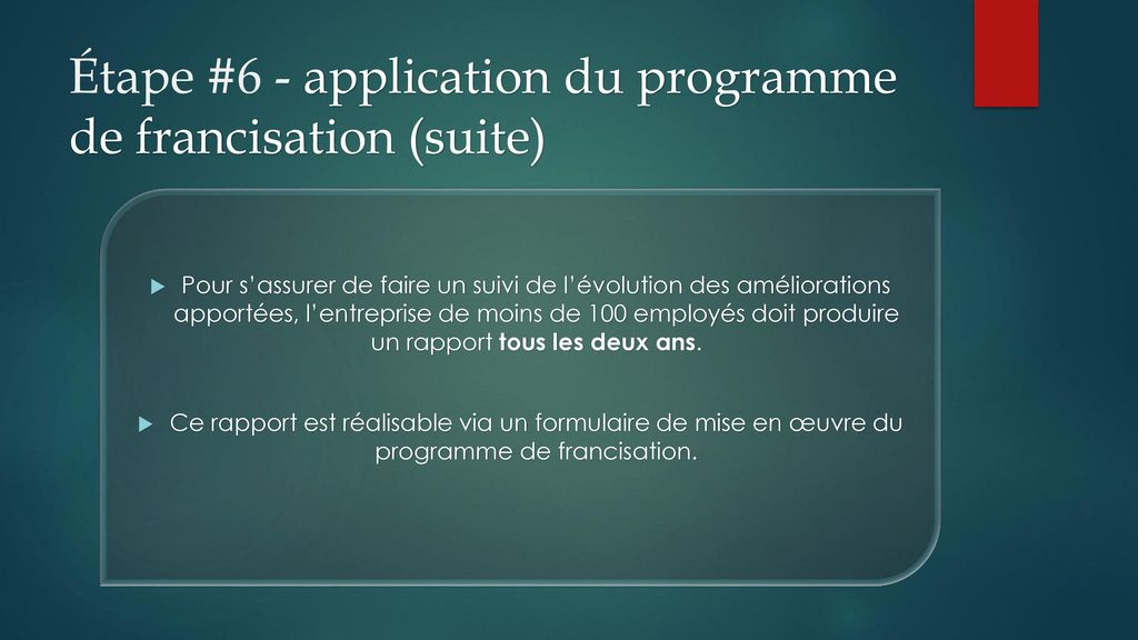 Étape #6 - application du programme de francisation (suite)