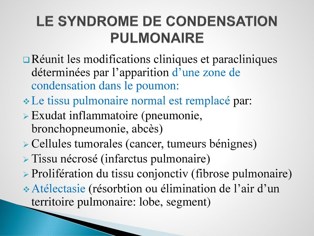 LE SYNDROME DE CONDENSATION PULMONAIRE