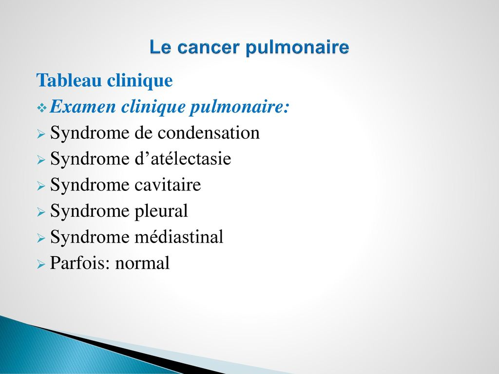 Le cancer pulmonaire Tableau clinique. Examen clinique pulmonaire: Syndrome de condensation. Syndrome d'atélectasie.