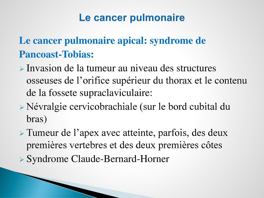 Le cancer pulmonaire Le cancer pulmonaire apical: syndrome de. Pancoast-Tobias: