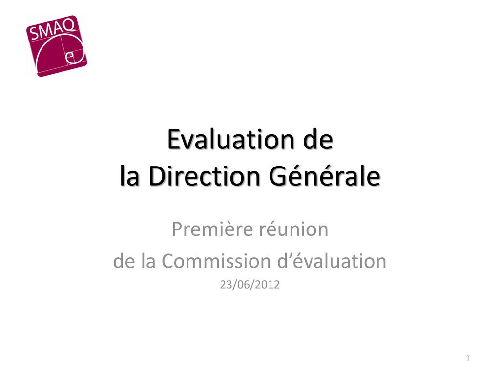Evaluation de la Direction Générale