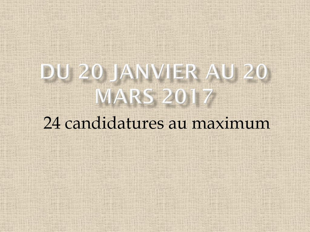 24 candidatures au maximum