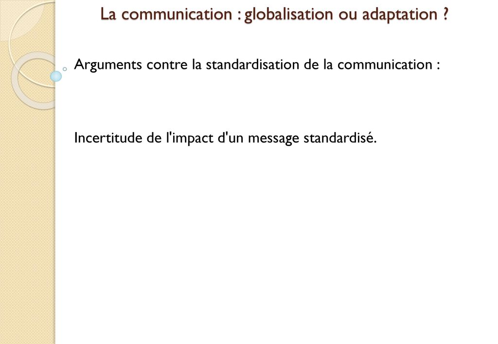 La communication : globalisation ou adaptation