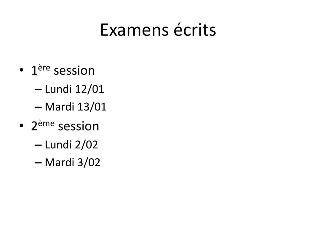 Examens écrits 1ère session 2ème session Lundi 12/01 Mardi 13/01