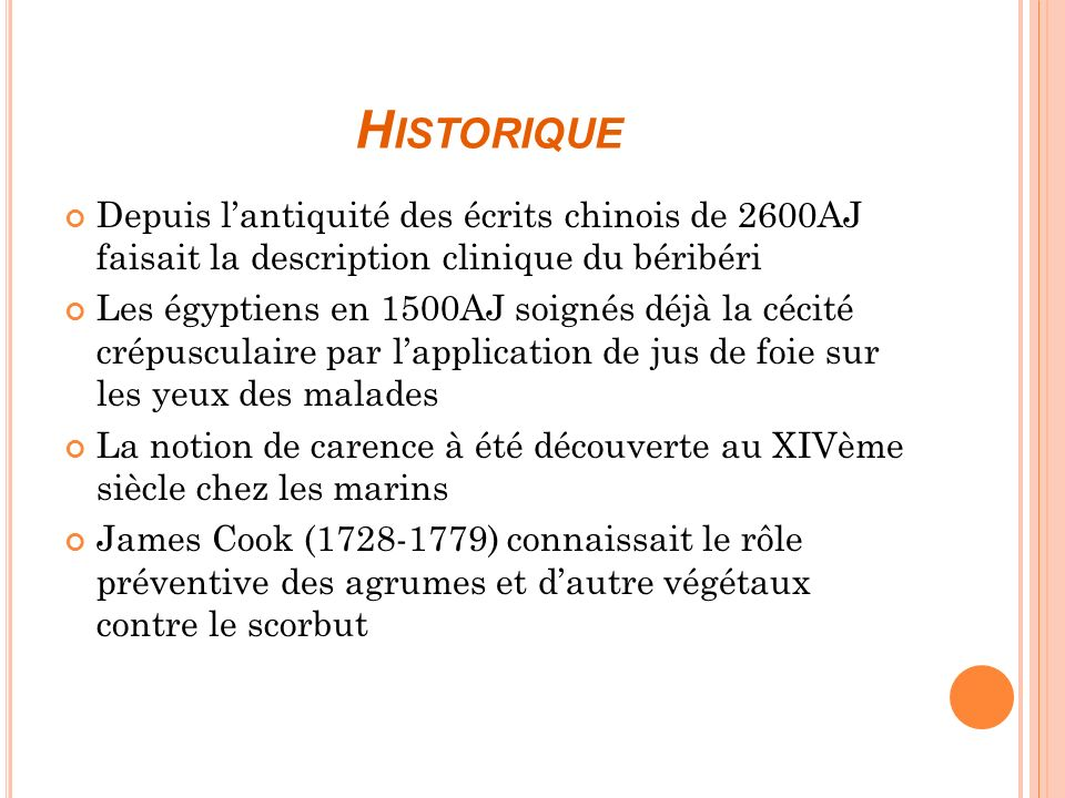 Historique Depuis l'antiquité des écrits chinois de 2600AJ faisait la description clinique du béribéri.