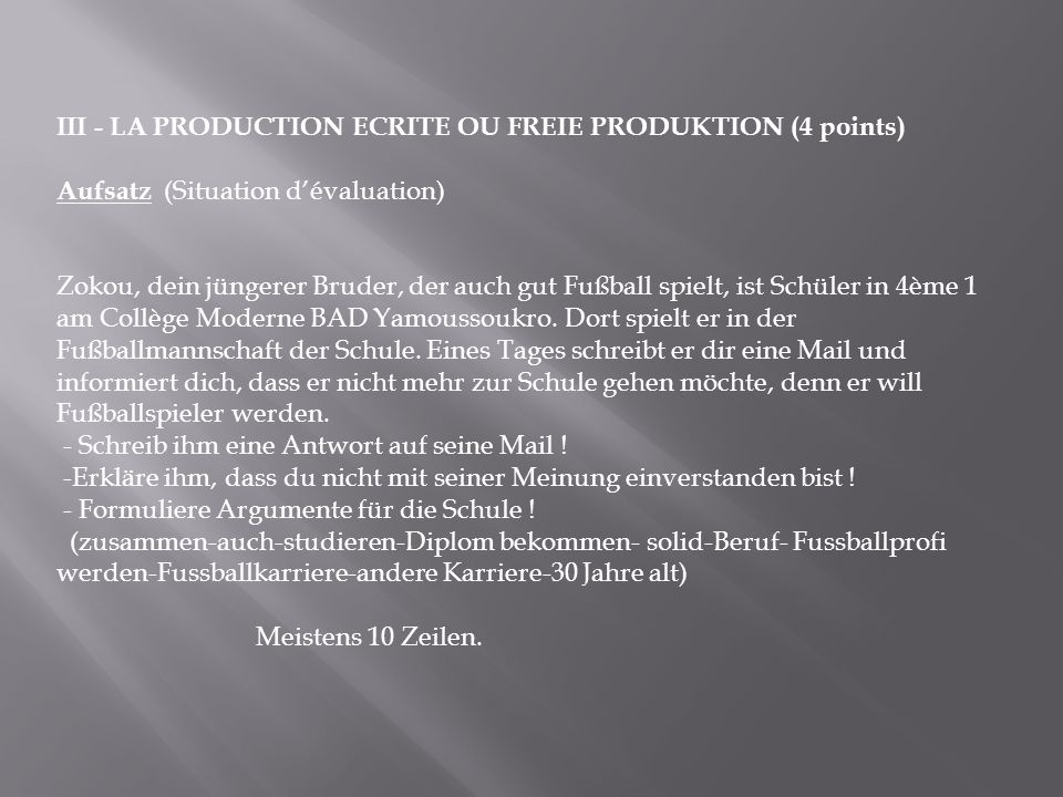 III - LA PRODUCTION ECRITE OU FREIE PRODUKTION (4 points)