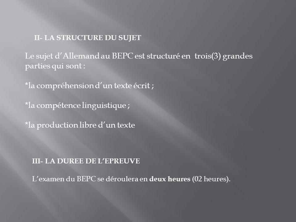 *la compréhension d'un texte écrit ; *la compétence linguistique ;