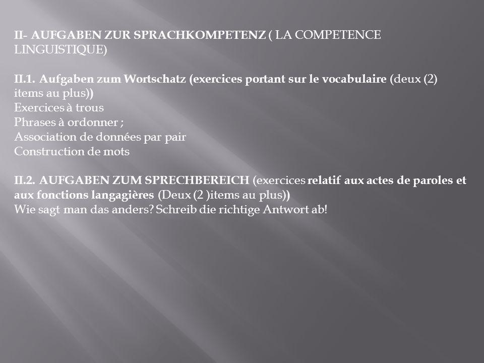II- AUFGABEN ZUR SPRACHKOMPETENZ ( LA COMPETENCE LINGUISTIQUE)