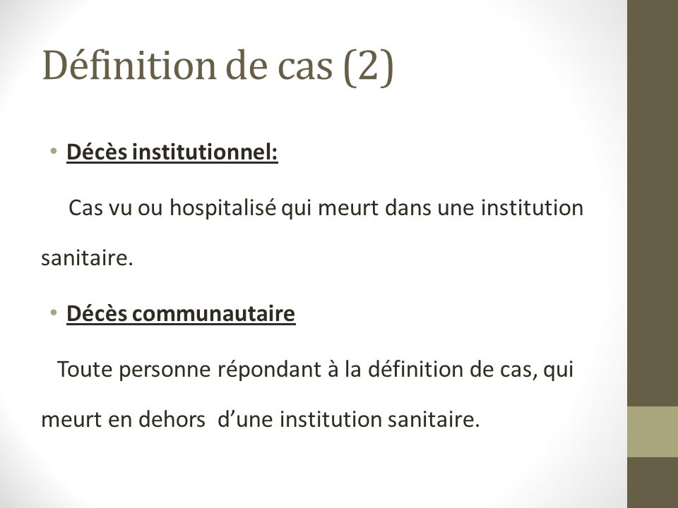 Définition de cas (2) Décès institutionnel: