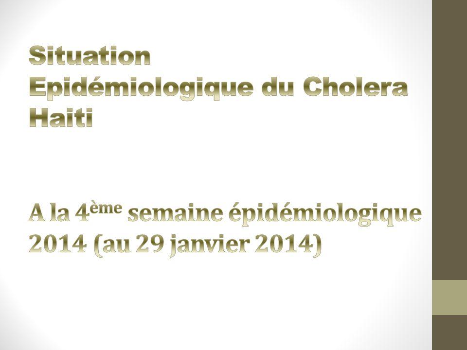 Situation Epidémiologique du Cholera Haiti A la 4ème semaine épidémiologique 2014 (au 29 janvier 2014)