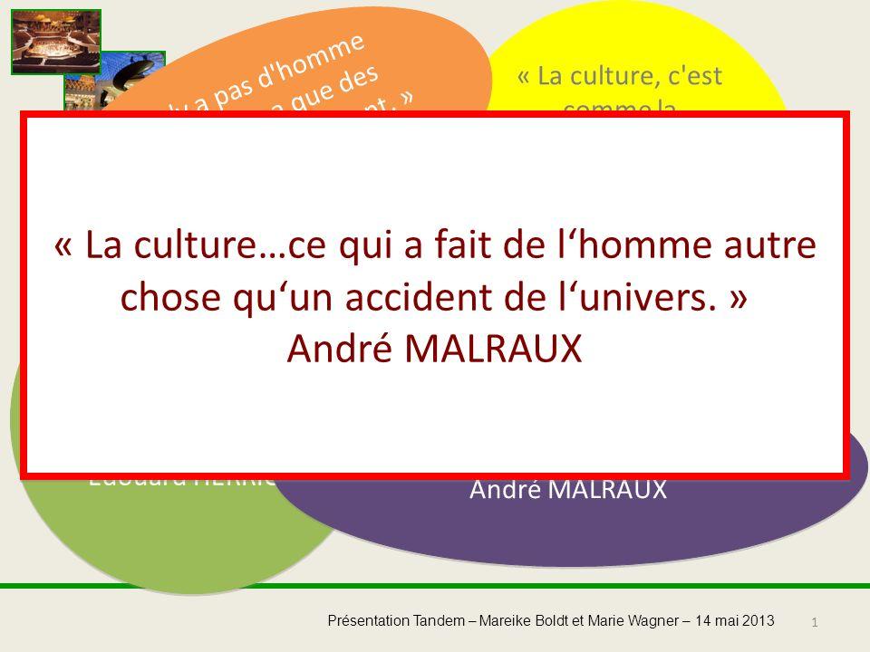 « La culture, c est comme la confiture, moins on en a, plus on l étale