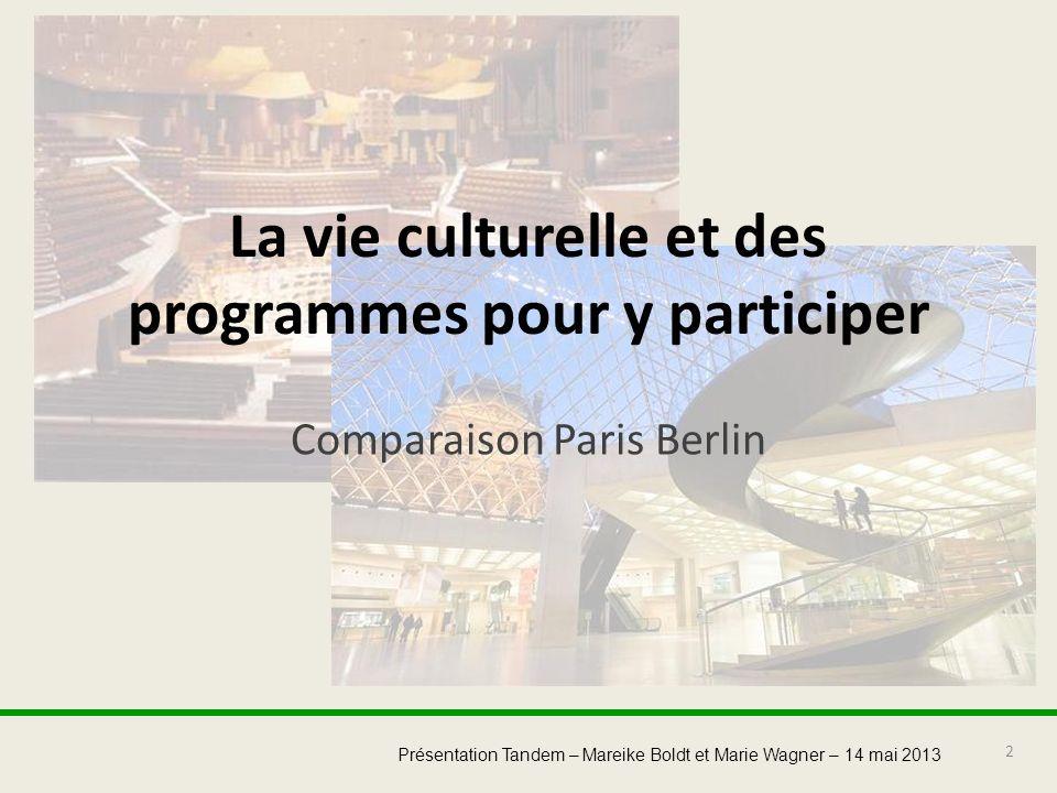 La vie culturelle et des programmes pour y participer