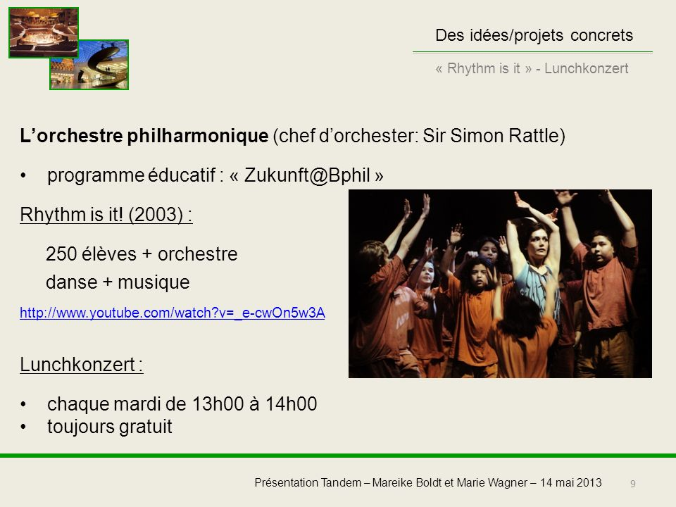 L'orchestre philharmonique (chef d'orchester: Sir Simon Rattle)