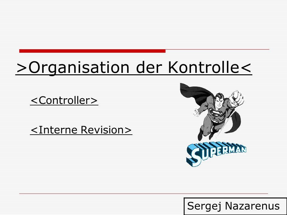 >Organisation der Kontrolle<