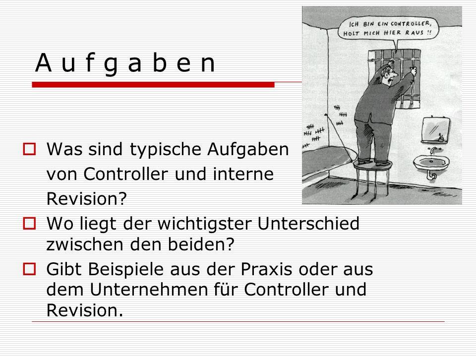 A u f g a b e n Was sind typische Aufgaben von Controller und interne