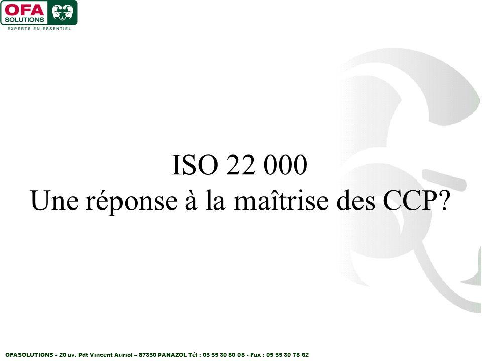 ISO 22 000 Une réponse à la maîtrise des CCP