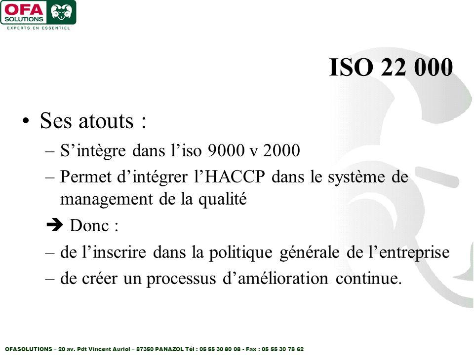 ISO 22 000 Ses atouts : S'intègre dans l'iso 9000 v 2000