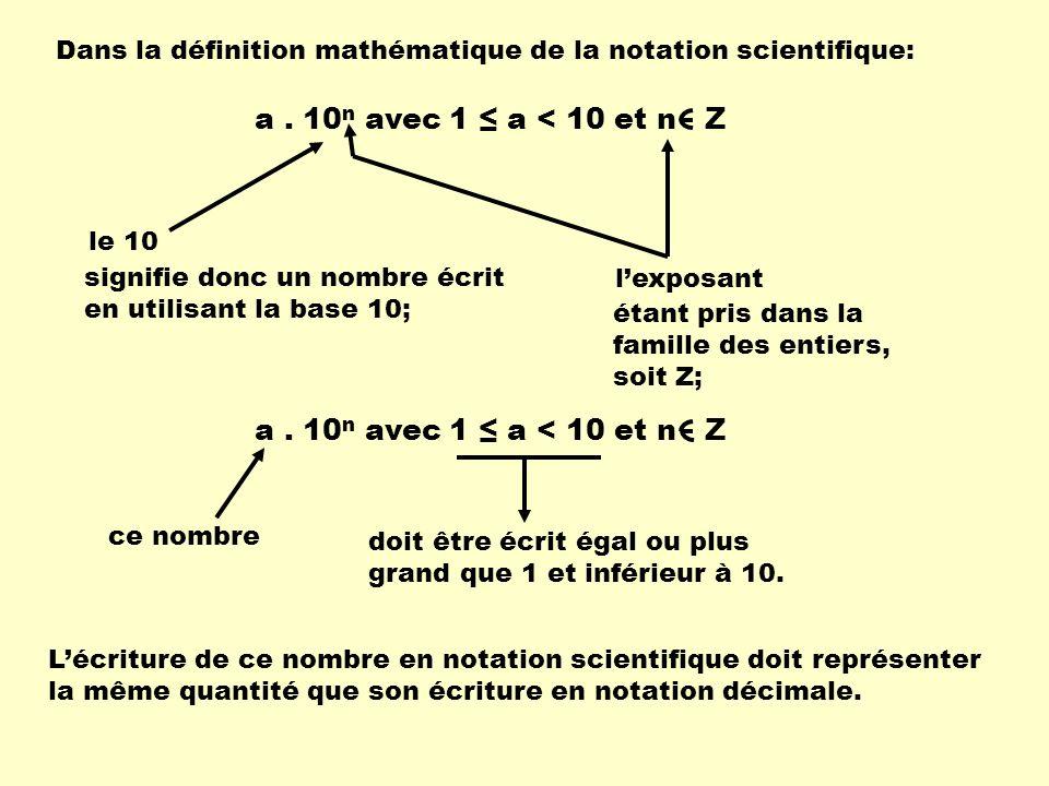 a . 10n avec 1 ≤ a < 10 et n Z a . 10n avec 1 ≤ a < 10 et n Z