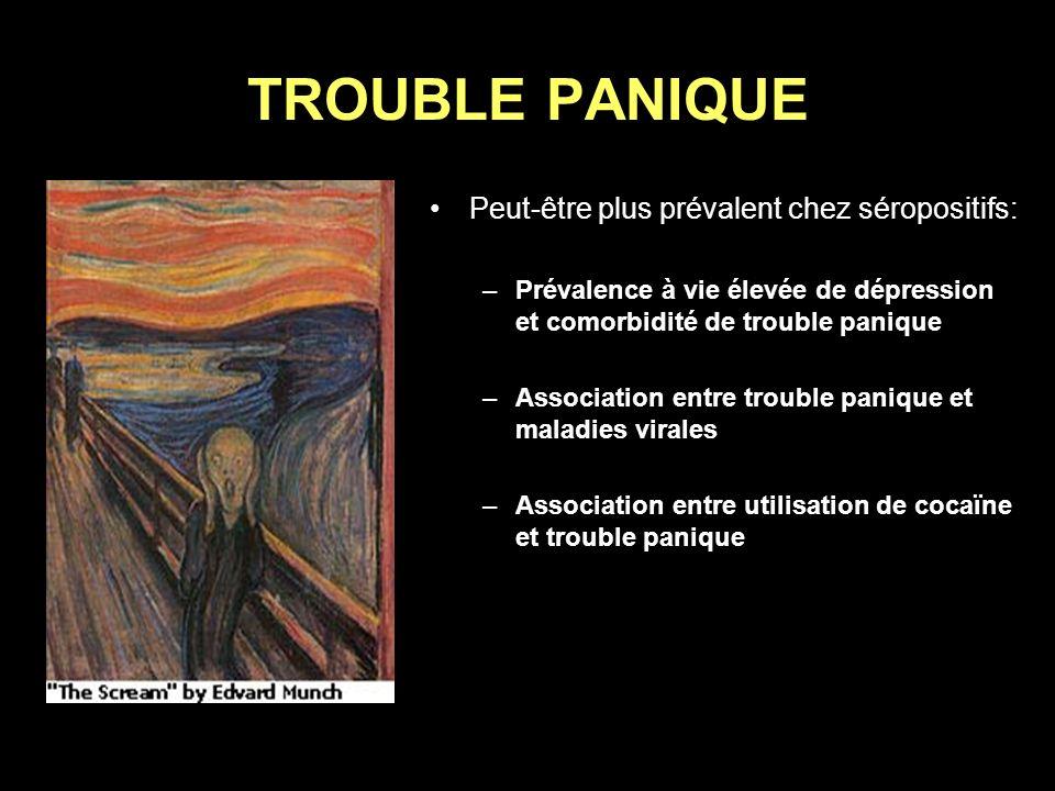 TROUBLE PANIQUE Peut-être plus prévalent chez séropositifs: