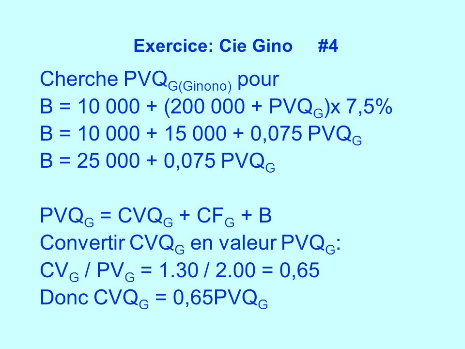 Cherche PVQG(Ginono) pour B = 10 000 + (200 000 + PVQG)x 7,5%