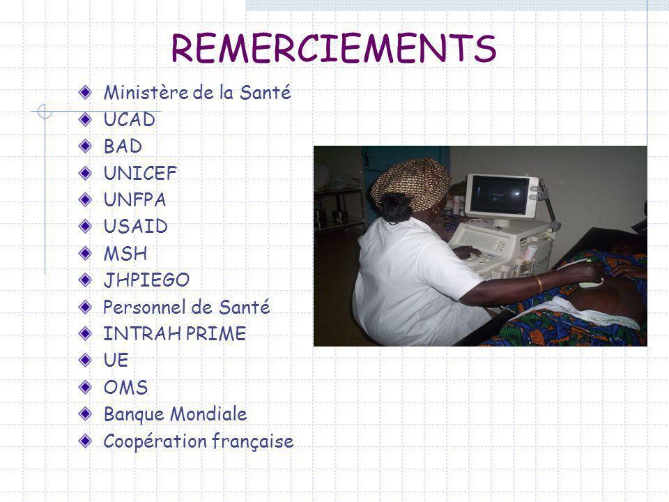 REMERCIEMENTS Ministère de la Santé UCAD BAD UNICEF UNFPA USAID MSH