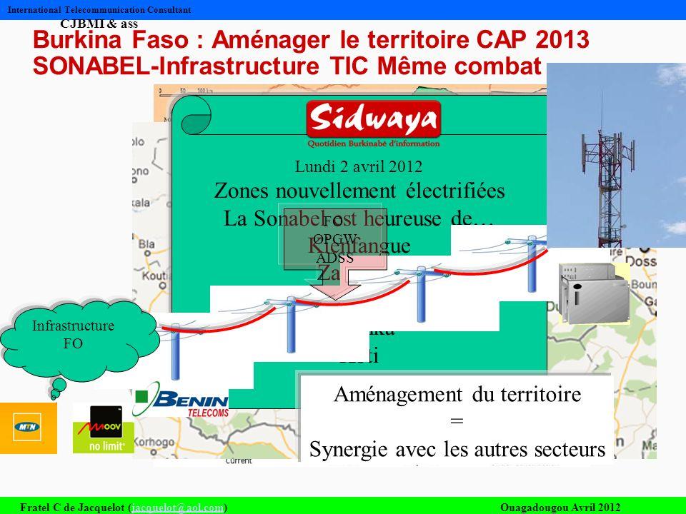 Burkina Faso : Aménager le territoire CAP 2013 SONABEL-Infrastructure TIC Même combat