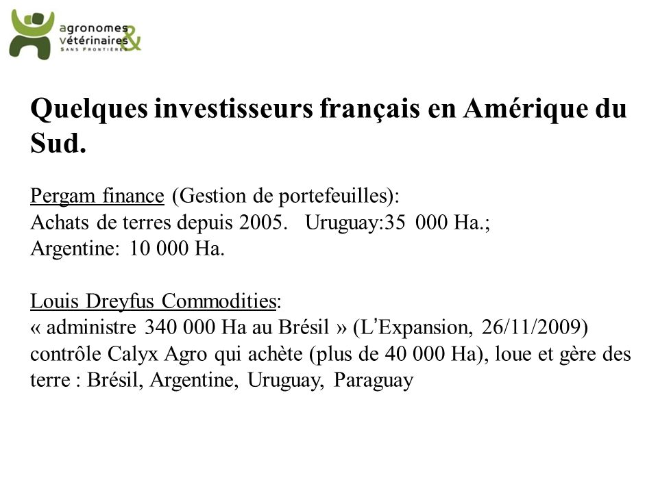 Quelques investisseurs français en Amérique du Sud.