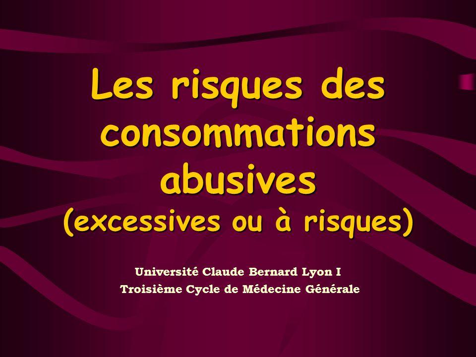 Les risques des consommations abusives (excessives ou à risques)