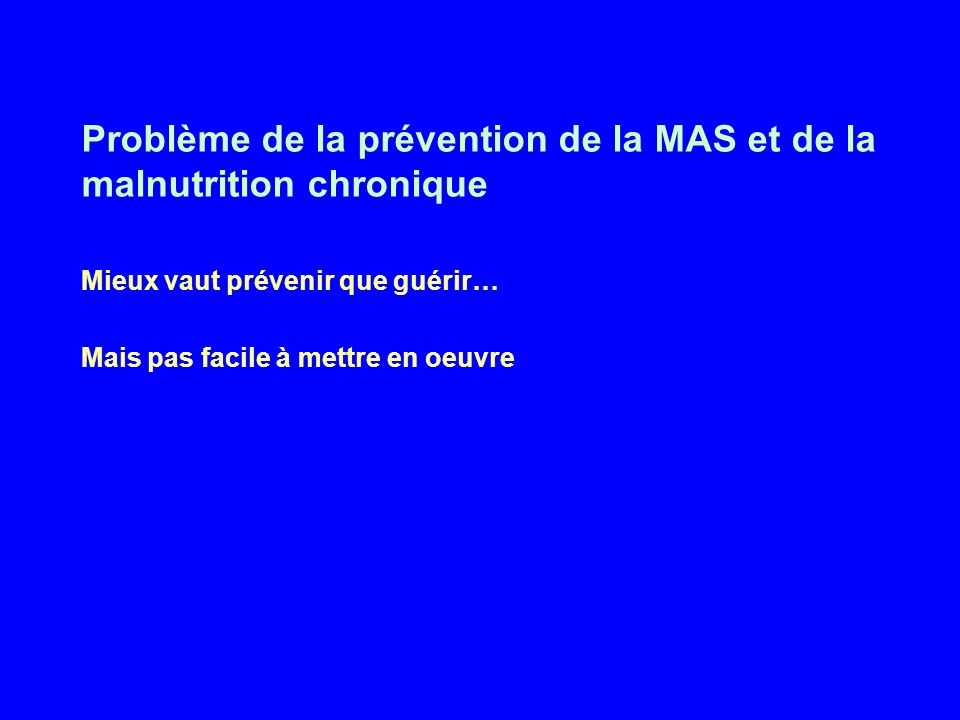 Problème de la prévention de la MAS et de la malnutrition chronique