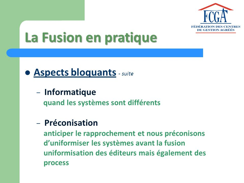 La Fusion en pratique Aspects bloquants - suite Informatique