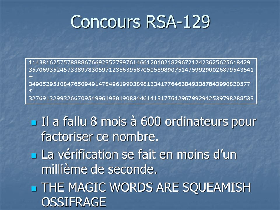 Concours RSA-129 1143816257578888676692357799761466120102182967212423625625618429. 35706935245733897830597123563958705058989075147599290026879543541.