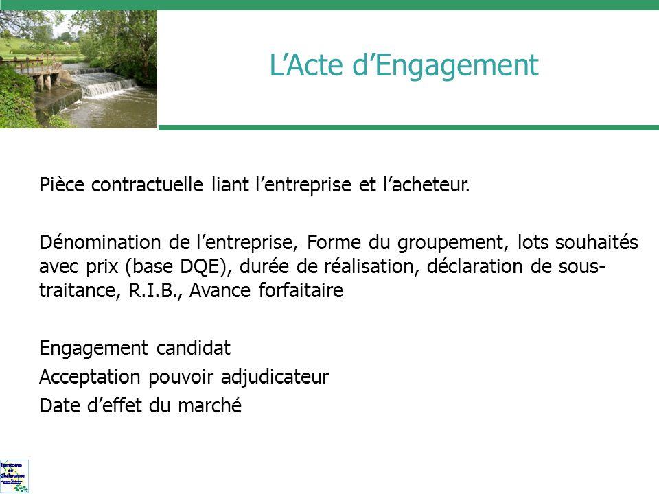 L'Acte d'Engagement Pièce contractuelle liant l'entreprise et l'acheteur.