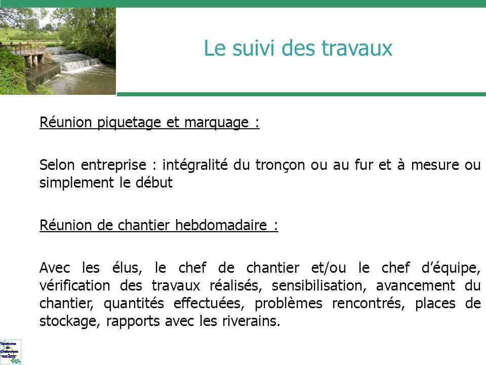 Le suivi des travaux Réunion piquetage et marquage :