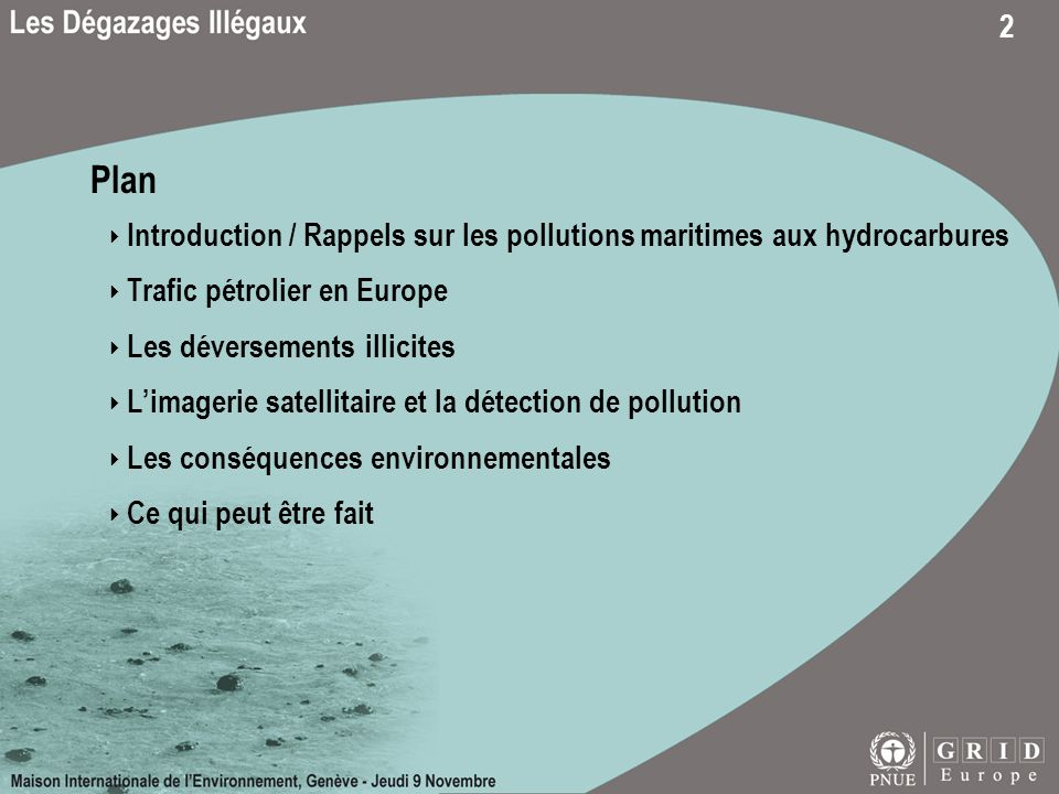 Plan ‣ Introduction / Rappels sur les pollutions maritimes aux hydrocarbures. ‣ Trafic pétrolier en Europe.