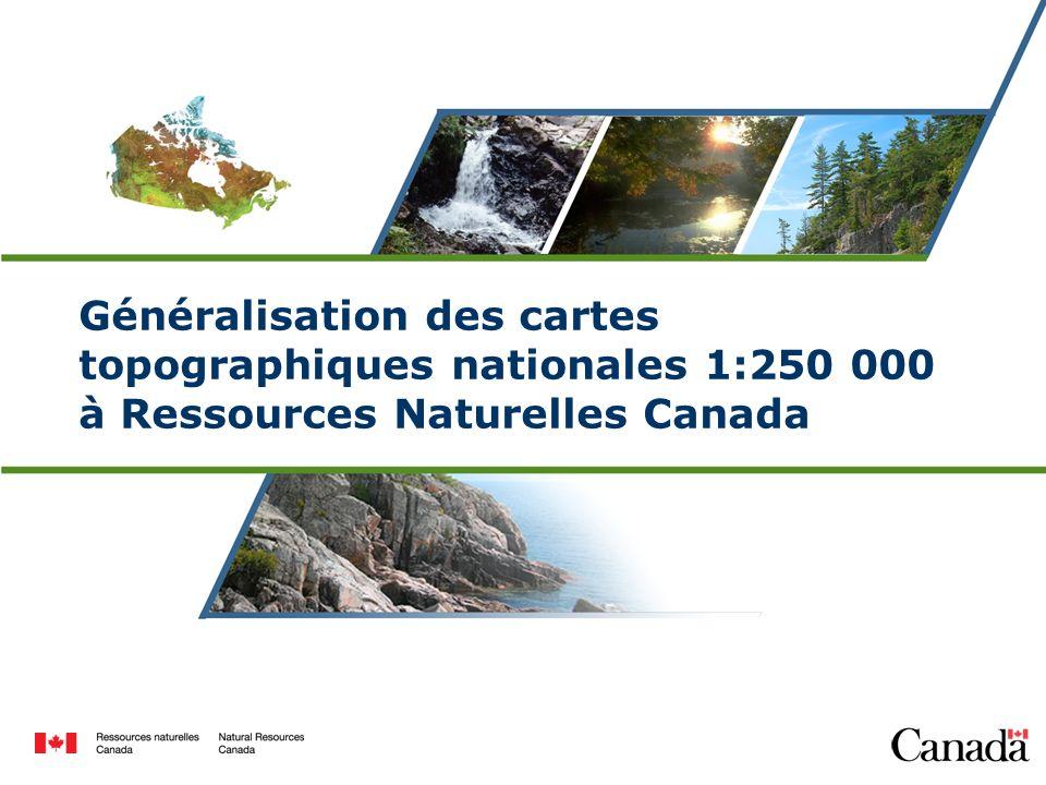 Généralisation des cartes topographiques nationales 1:250 000 à Ressources Naturelles Canada