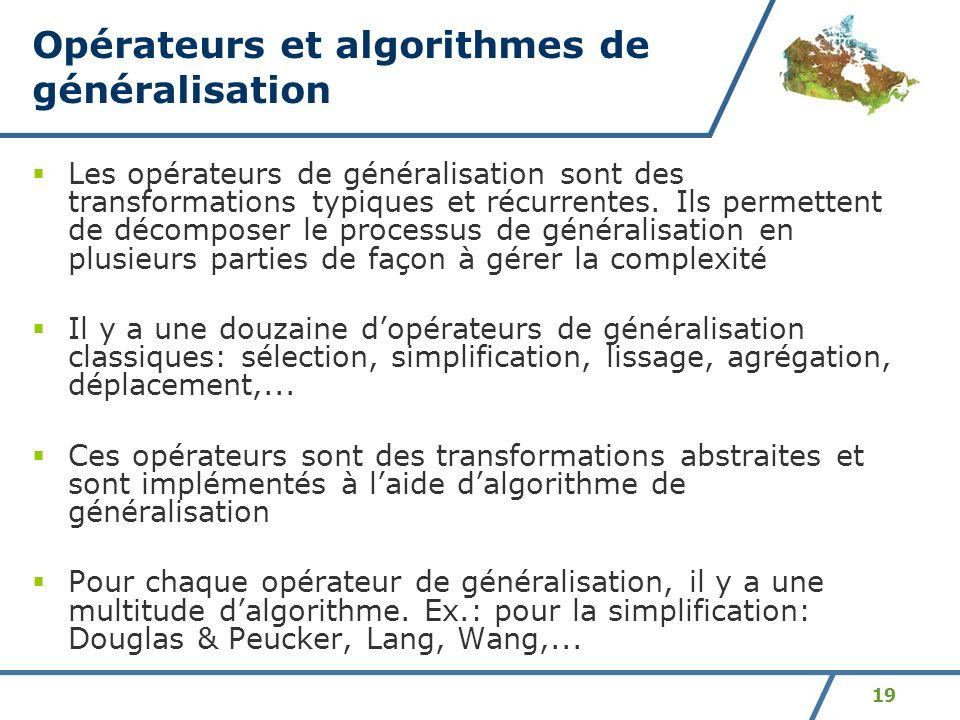 Opérateurs et algorithmes de généralisation