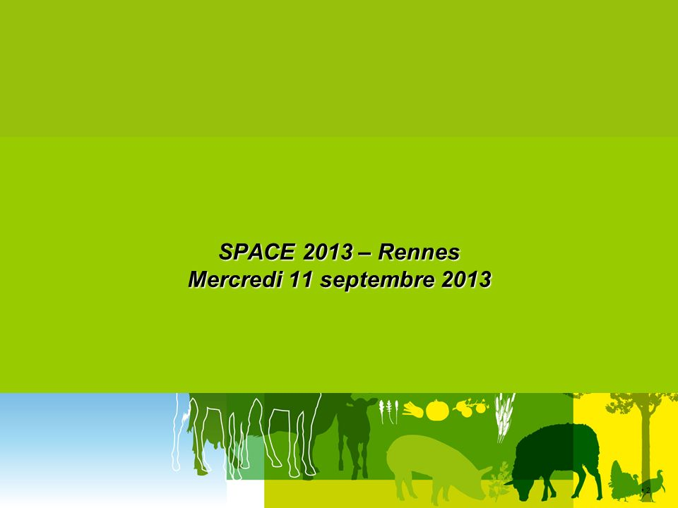 SPACE 2013 – Rennes Mercredi 11 septembre 2013