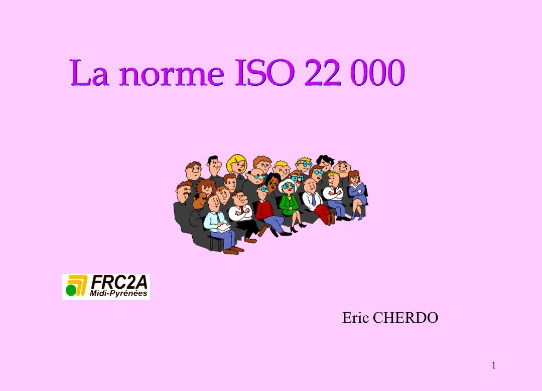 La norme ISO 22 000 Eric CHERDO