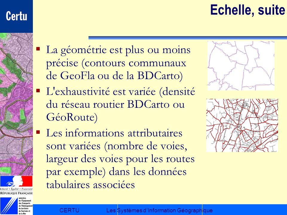 Echelle, suite La géométrie est plus ou moins précise (contours communaux de GeoFla ou de la BDCarto)