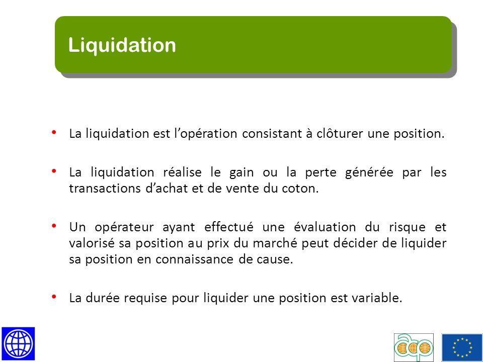 Liquidation La liquidation est l'opération consistant à clôturer une position.