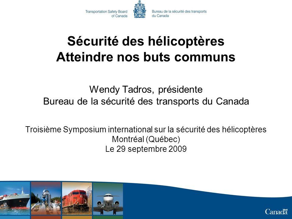 Sécurité des hélicoptères Atteindre nos buts communs