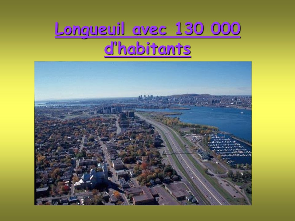 Longueuil avec 130 000 d'habitants