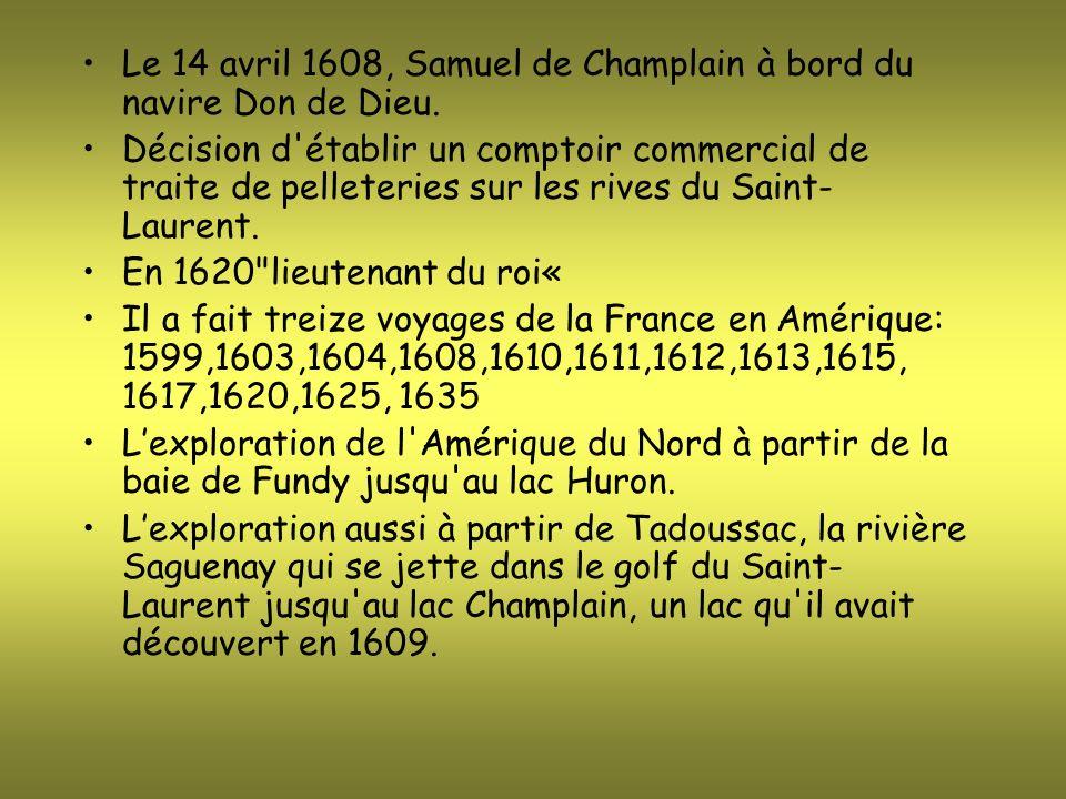 Le 14 avril 1608, Samuel de Champlain à bord du navire Don de Dieu.