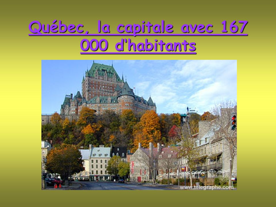 Québec, la capitale avec 167 000 d'habitants