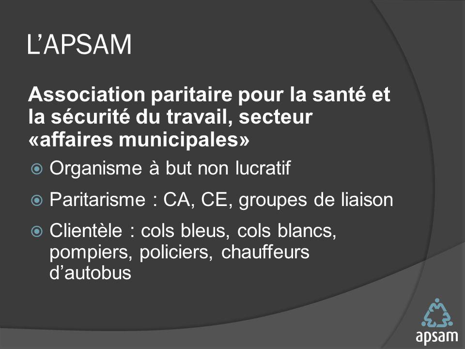 L'APSAM Association paritaire pour la santé et la sécurité du travail, secteur «affaires municipales»