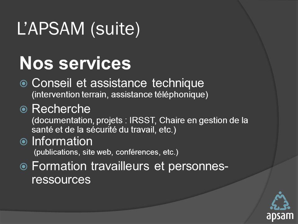 L'APSAM (suite) Nos services