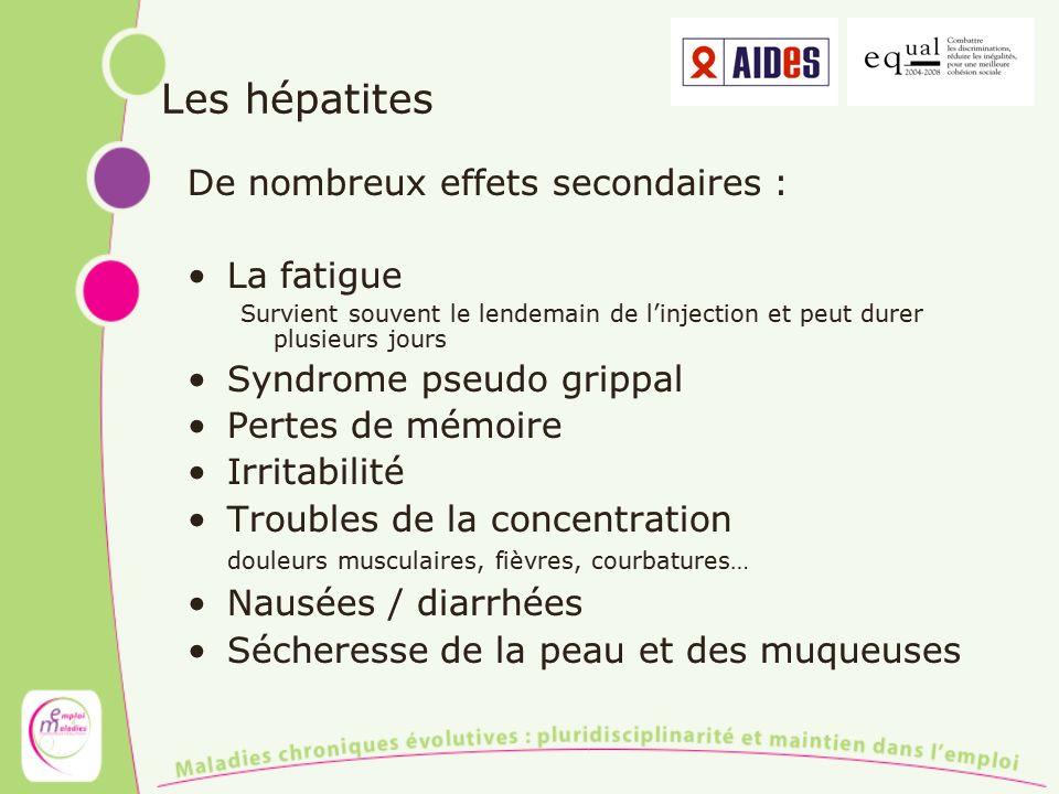 Les hépatites De nombreux effets secondaires : La fatigue